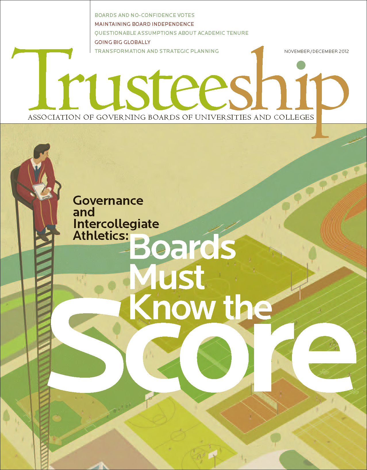 Trusteeship Issue: Governance and Intercollegiate Athletics: Boards Must Know the Score - November/December 2012