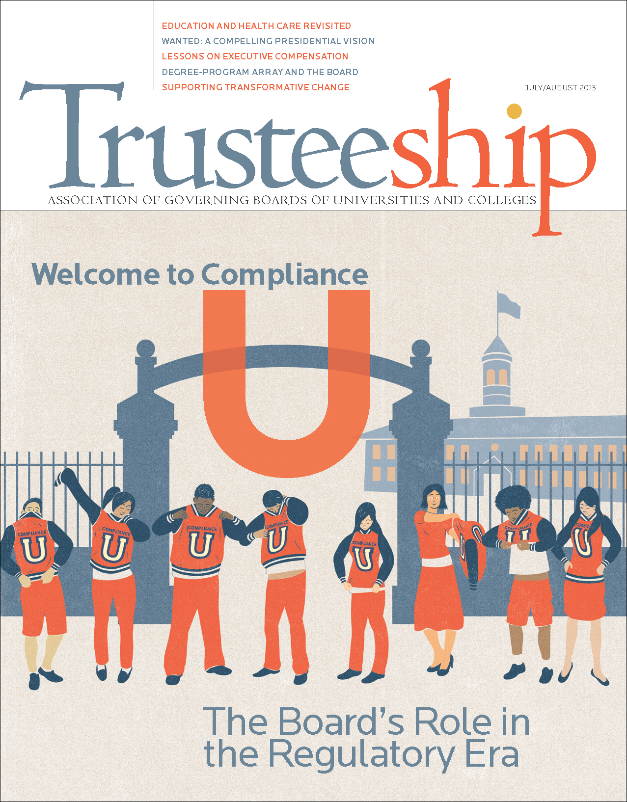 Trusteeship Issue: Welcome to Compliance U: The Board's Role in the Regulatory Era - July/August 2013