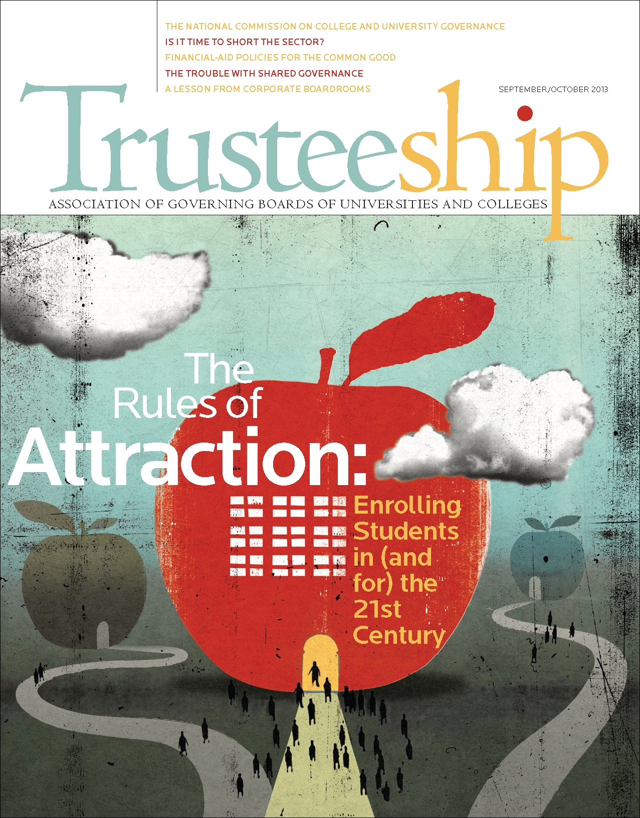 Trusteeship Issue: The Rules of Attraction: Enrolling Students in (and for) the 21st Century - September/October 2013