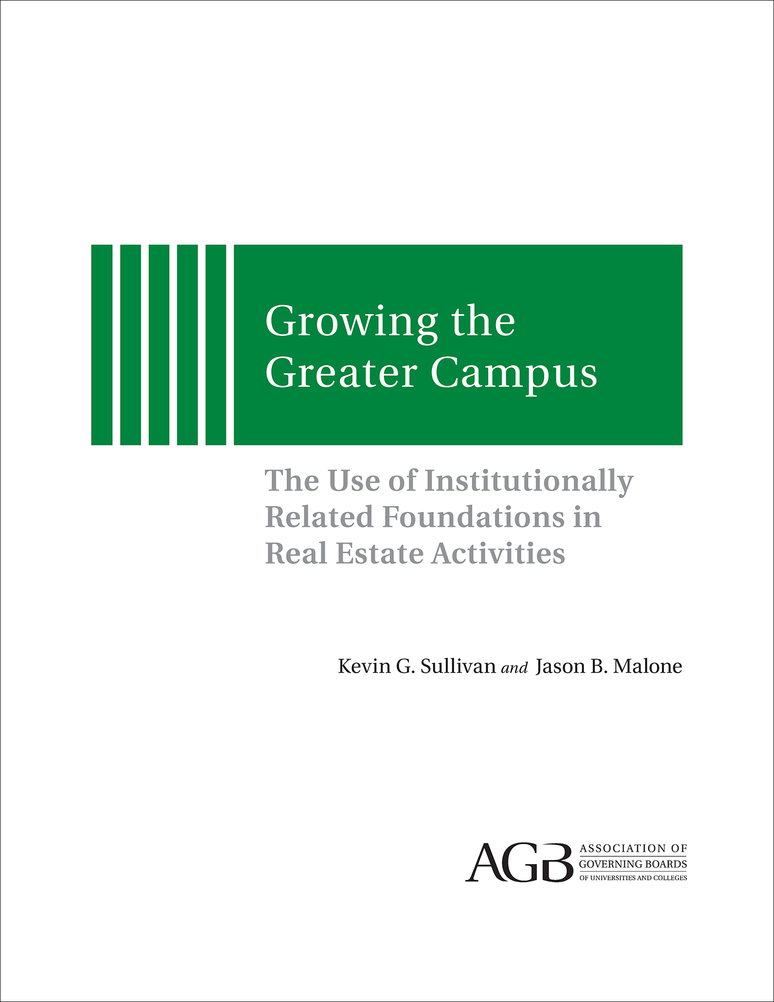 Growing the Greater Campus: The Use of Institutionally Related Foundations in Real Estate Activities