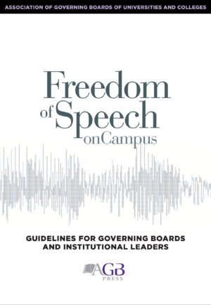Freedom of Speech on Campus: Guidelines for Governing Boards and Institutional Leaders
