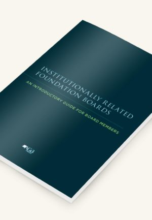 Institutionally Related Foundation Boards: An Introductory Guide for Board Members