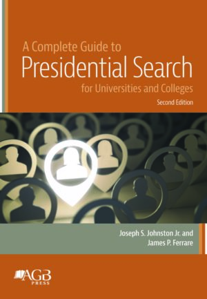 A Complete Guide to Presidential Search for Universities and Colleges (2nd Edition)