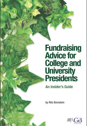 Fundraising Advice for College and University Presidents: An Insider's Guide