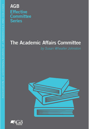 AGB Effective Committee Series: The Academic Affairs Committee