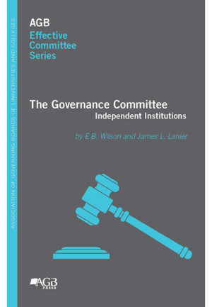AGB Effective Committee Series: The Governance Committee - Independent Institutions