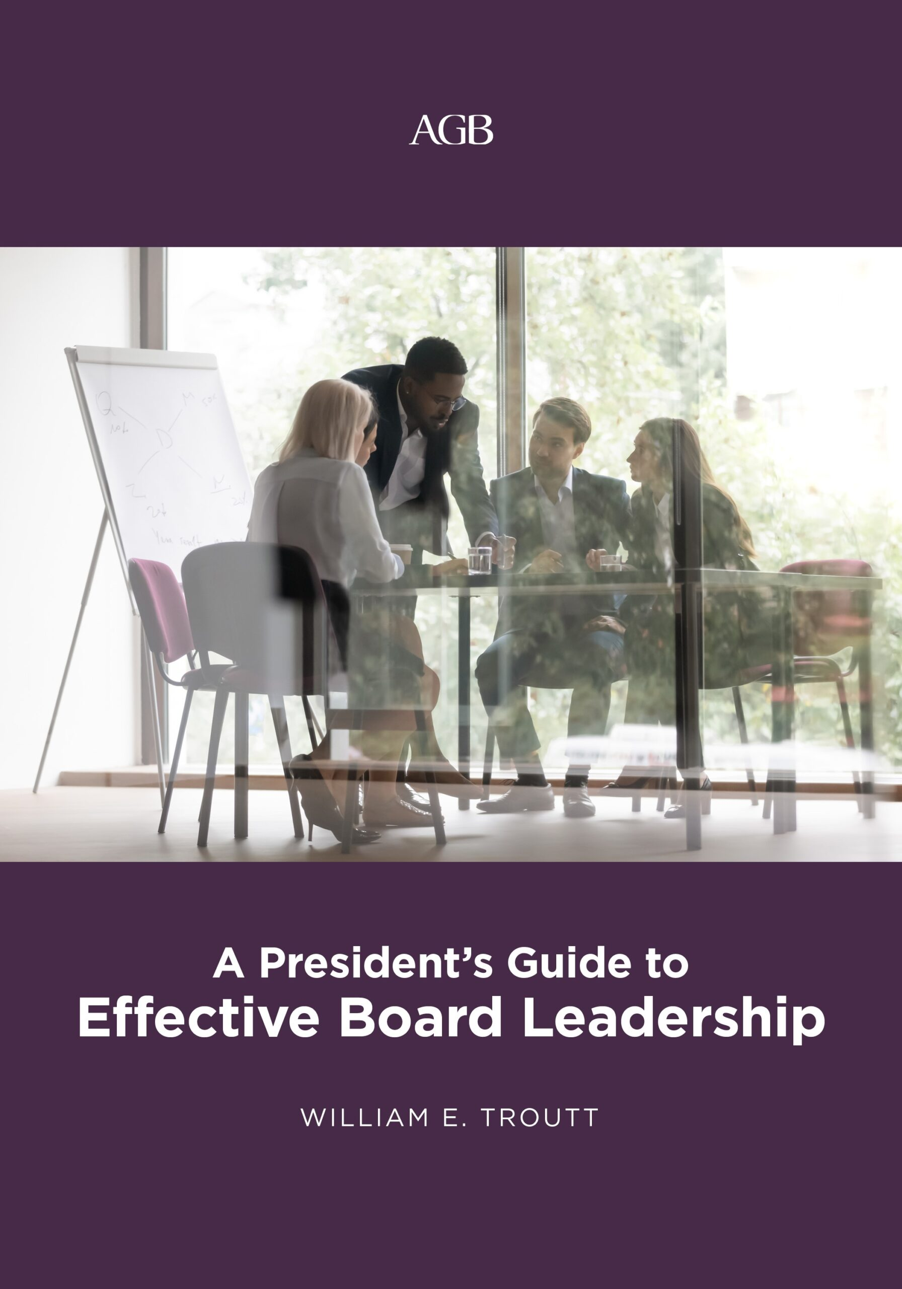 A President's Guide to Effective Board Leadership